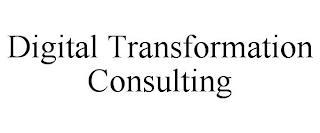 DIGITAL TRANSFORMATION CONSULTING trademark