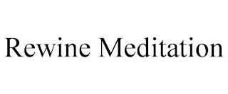 REWINE MEDITATION trademark