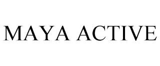 MAYA ACTIVE trademark