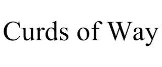 CURDS OF WAY trademark