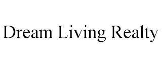 DREAM LIVING REALTY trademark