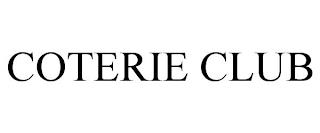 COTERIE CLUB trademark