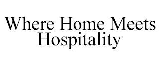 WHERE HOME MEETS HOSPITALITY trademark