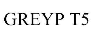 GREYP T5 trademark