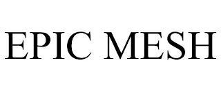 EPIC MESH trademark
