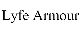 LYFE ARMOUR trademark