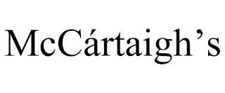 MCCÁRTAIGH'S trademark