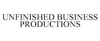 UNFINISHED BUSINESS PRODUCTIONS trademark