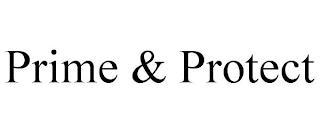 PRIME & PROTECT trademark