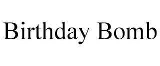 BIRTHDAY BOMB trademark