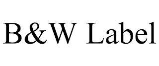 B&W LABEL trademark