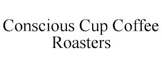 CONSCIOUS CUP COFFEE ROASTERS trademark
