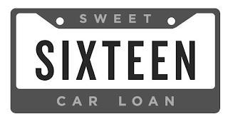 SWEET SIXTEEN CAR LOAN trademark