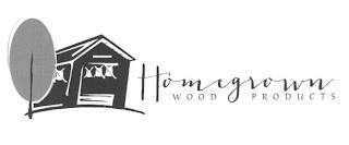 HOMEGROWN WOOD PRODUCTS trademark