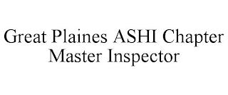 GREAT PLAINES ASHI CHAPTER MASTER INSPECTOR trademark