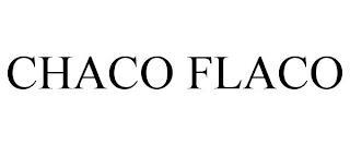 CHACO FLACO trademark