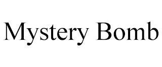 MYSTERY BOMB trademark