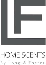 LF HOME SCENTS BY LONG & FOSTER trademark