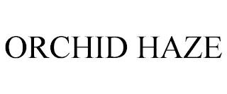 ORCHID HAZE trademark