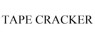 TAPE CRACKER trademark
