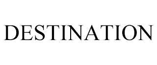 DESTINATION trademark