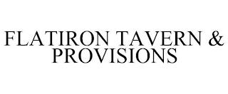 FLATIRON TAVERN & PROVISIONS trademark