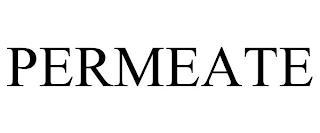 PERMEATE trademark