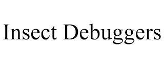 INSECT DEBUGGERS trademark