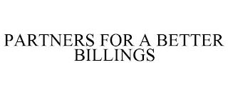 PARTNERS FOR A BETTER BILLINGS trademark