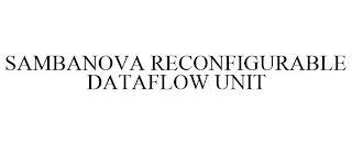 SAMBANOVA RECONFIGURABLE DATAFLOW UNIT trademark