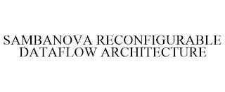 SAMBANOVA RECONFIGURABLE DATAFLOW ARCHITECTURE trademark