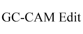 GC-CAM EDIT trademark