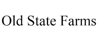 OLD STATE FARMS trademark
