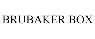 BRUBAKER BOX trademark