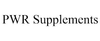 PWR SUPPLEMENTS trademark
