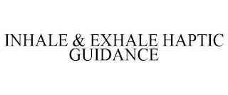 INHALE & EXHALE HAPTIC GUIDANCE trademark