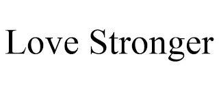 LOVE STRONGER trademark