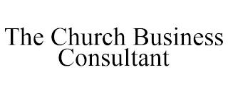 THE CHURCH BUSINESS CONSULTANT trademark