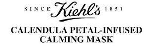 KIEHL'S SINCE 1851 CALENDULA PETAL-INFUSED CALMING MASK trademark