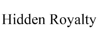 HIDDEN ROYALTY trademark