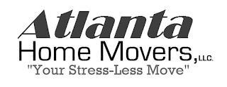 "ATLANTA HOME MOVERS, LLC. ""YOUR STRESS-LESS MOVE"" trademark"