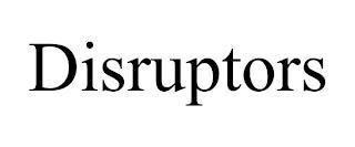 DISRUPTORS trademark