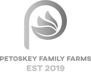 P PETOSKEY FAMILY FARMS EST 2019 trademark