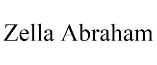 ZELLA ABRAHAM trademark