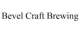 BEVEL CRAFT BREWING trademark
