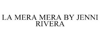 LA MERA MERA BY JENNI RIVERA trademark