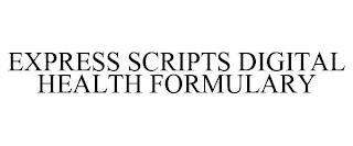 EXPRESS SCRIPTS DIGITAL HEALTH FORMULARY trademark