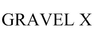 GRAVEL X trademark