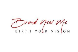BRAND NEW ME BIRTH YOUR VISION trademark