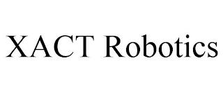 XACT ROBOTICS trademark